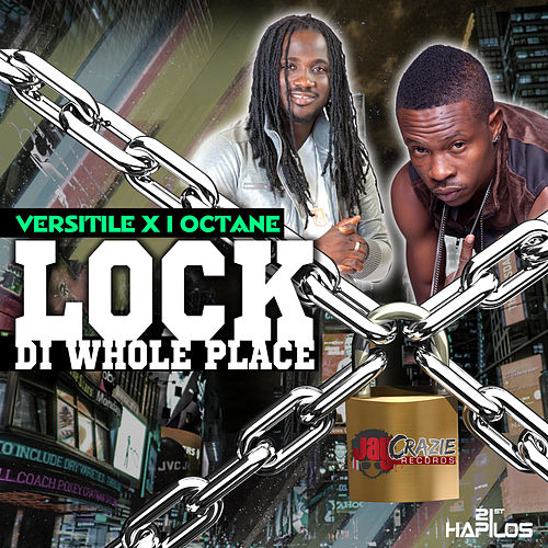 Play & Download Lock Di Whole Place - Single by I-Octane | Napster