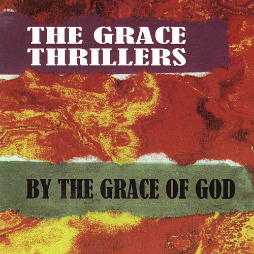 By the Grace of God by The Grace Thrillers