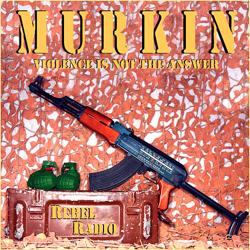Play & Download Rebel Radio by Murkin | Napster