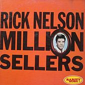 Million Sellers by Rick Nelson