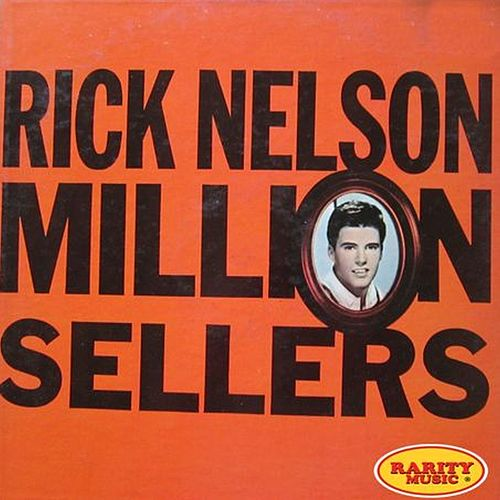 Play & Download Million Sellers by Rick Nelson | Napster