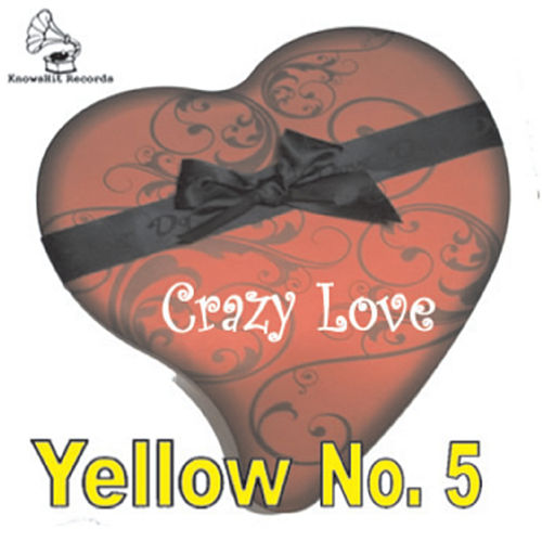 Play & Download Crazy Love by Yellow No. 5 | Napster