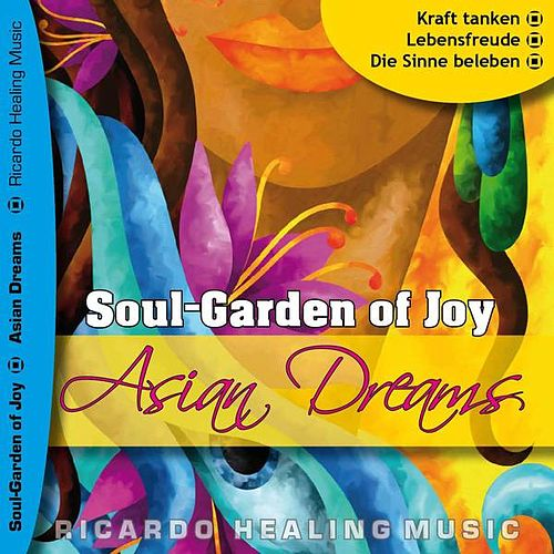 Play & Download Soul-Garden of Joy - Asian Dream by Ricardo M. | Napster