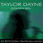 Golden 80's - Incl. Prove Your Love and more by Taylor Dayne