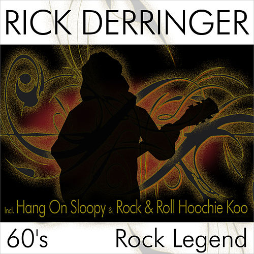 Play & Download 60's Rock Legend - Incl. Hang On Sloopy by Rick Derringer | Napster