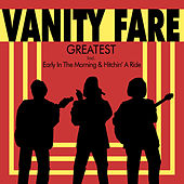 Play & Download Greatest - Incl. Early In The Morning by Vanity Fare | Napster