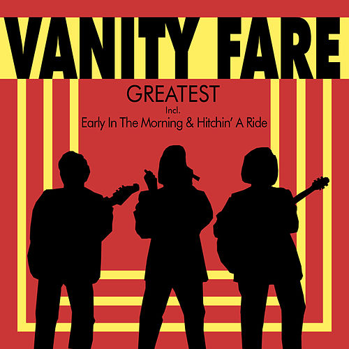 Greatest - Incl. Early In The Morning by Vanity Fare