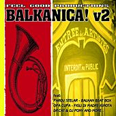 Feel Good Productions Present: Balkanica, Vol. 2 by Various Artists