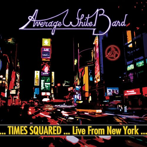 Play & Download Times Squared ... Live from New York by Average White Band | Napster