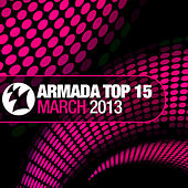 Armada Top 15 - March 2013 by Various Artists