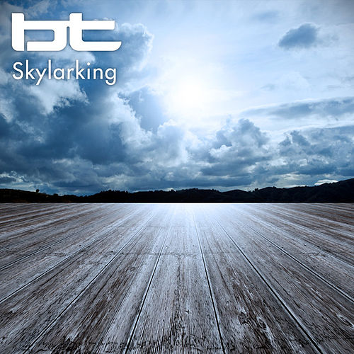 Play & Download Skylarking by BT | Napster