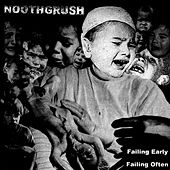 Play & Download Failing Early, Failing Often by Noothgrush | Napster