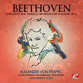 Beethoven: Concerto for Violin & Orchestra in D Major, Op. 61 (Digitally Remastered) by South German Philharmonic Orchestra