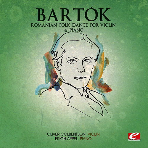 Play & Download Bartók: Romanian Folk Dance for Violin & Piano (Digitally Remastered) by Oliver Colbentson | Napster