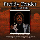 Play & Download Greatest Hits by Freddy Fender | Napster