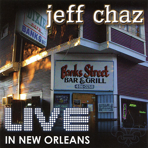 Play & Download Live in New Orleans by Jeff Chaz | Napster