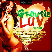Play & Download Groupie Luv Riddim by Various Artists | Napster