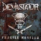 Play & Download Fragile Messiah by Devastator | Napster