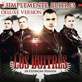 Play & Download Simplemente Buitres (Deluxe Edition) by Los Buitres De Culiacán Sinaloa | Napster
