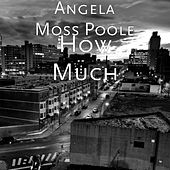 How Much by Angela Moss Poole