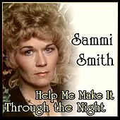 Sammi Smith - Help Me Make It Through the Night by Sammi Smith