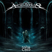 Soulless Child by Ancient Bards