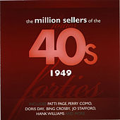 The Million Sellers Of The 40's - 1949 de Various Artists