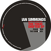 Play & Download The Tokio Drifter EP by Ian Simmonds | Napster