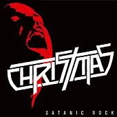 Play & Download Satanic Rock - The Singles by Christmas | Napster