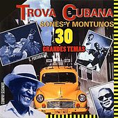 Play & Download Trova Cubana - Sones y Montunos by Various Artists | Napster
