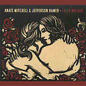 Play & Download Child Ballads by Anaïs Mitchell | Napster