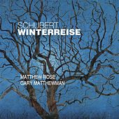 Play & Download Schubert: Die Winterreise, D911 by Matthew Rose | Napster