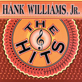The Hits by Hank Williams, Jr.