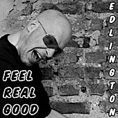Play & Download Feel Real Good by Edlington | Napster