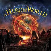 Play & Download A Hero for the World by A Hero for the World | Napster