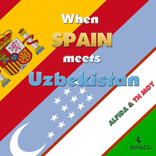 Play & Download When Spain Meets Uzbekistan by Alfida | Napster