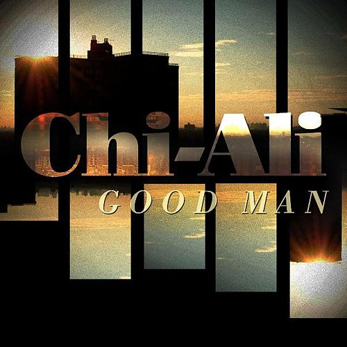 Good Man by Chi-Ali
