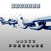 Play & Download Under Pressure by Perseus | Napster