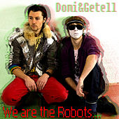 Play & Download We Are The Robots by Domi&Getell | Napster