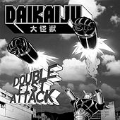 Double Fist Attack by Daikaiju