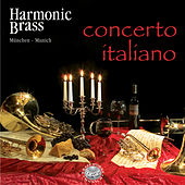 Play & Download Concerto Italiano by Harmonic Brass München | Napster