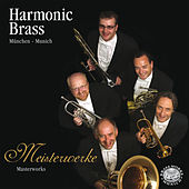 Play & Download Meisterwerke by Harmonic Brass München | Napster