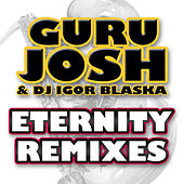 Play & Download Eternity Remixes by Guru Josh Project | Napster
