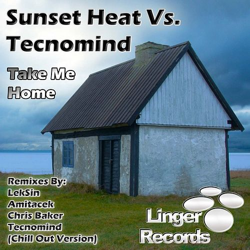 Play & Download Take Me Home by Sunset Heat | Napster