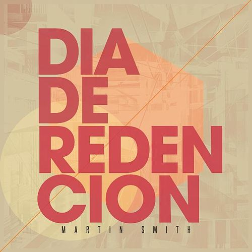 Play & Download Dia De Redencion by Martin Smith | Napster