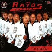 Play & Download Tu Decision by Los Rayos De Oaxaca | Napster