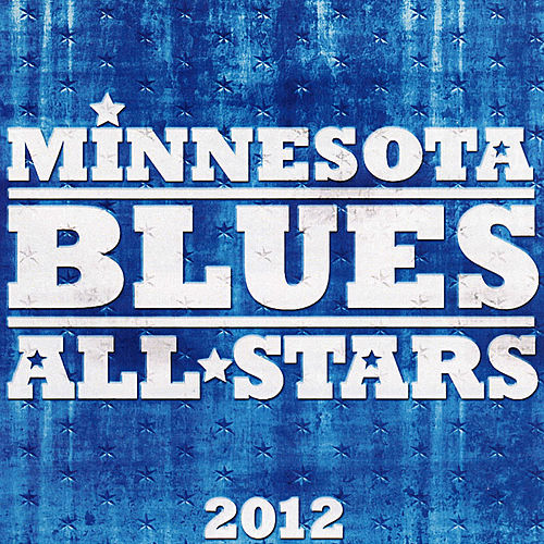 Play & Download Minnesota Blues All Stars by Various Artists | Napster