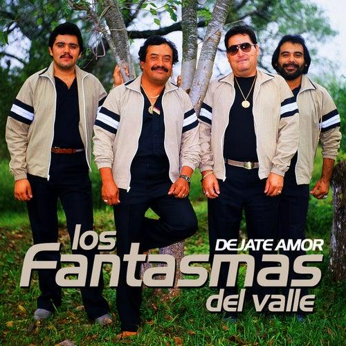 Dejate Amor by Los Fantasmas Del Valle