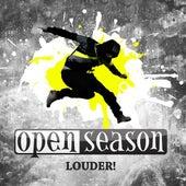 Louder! by Open Season