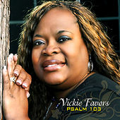 Play & Download Psalm 103 by Vickie Favors | Napster